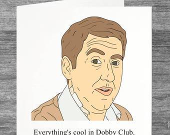 Peep Show   Gerrard   Birthday card   Greetings card   Everything's cool in Dobby Club