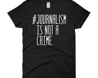 Hashtags Journalism Is Not A Crime - Cool Press Freedom Women's short sleeve t-shirt For Journalists - Journalism Matters Shirt