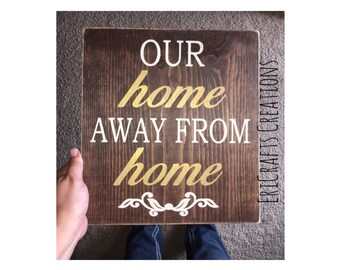 Our home away from home Rustic Wood Painted Sign