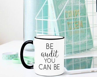Be Audit You Can Be Mug, Accountant Mug, Accountant Gift, Accounting, Profession, Occupation Mug, Auditor, Gift for Auditor, Finance