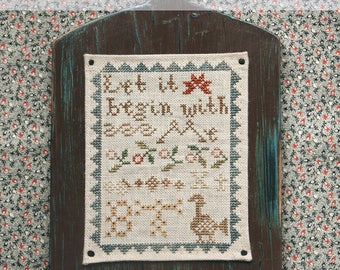 Let It Begin With Me : Cross Stitch Pattern by Heartstring Samplery