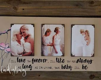 I'll love you forever, I'll like you for always... Fully customizable. Mother. Grandparent. Family. Frames. Made by Ladybug