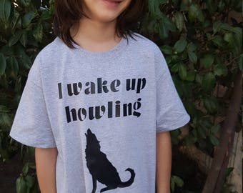 I wake up howling wolf t-shirt