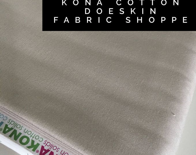 Kona cotton solid quilt fabric, Kona DOESKIN 1850, Solid fabric Yardage, Kaufman, Quilting Cotton fabric, Choose the cut