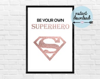 Be Your Own Superhero Print - Instant Download Print - Printable Art - Typograpy