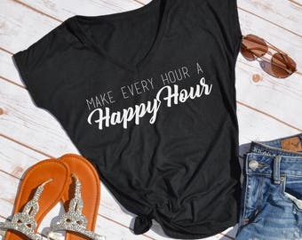 make every hour a happy hour shirt- lily pulitzer quote- happy hour shirt- funny shirt- drinking shirt-