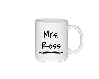 Mrs. Ross with Mustache  - Printed On Both Sides - Friends TV Show Coffee Mug -  F.R.I.E.N.D.S - 110