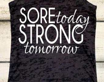 Fitness Tank. Sore Today -  STRONG Tomorrow - Workout Tank - Fitness Motivation. Inspirational Tank. Gym Shirts. Womens Workout. Weights