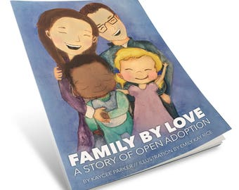 Family By Love: A Story of Open Adoption - kids book - adoption book (autographed copy)