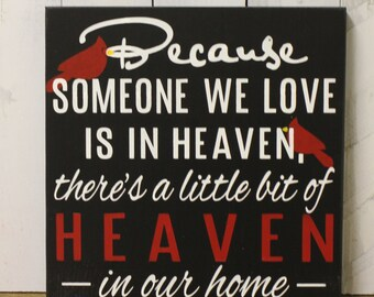 Because Someone We Love is in HEAVEN There's a little bit of HEAVEN in our home-Cardinal-Condolence Gift-Black-White-Red-Cardinals