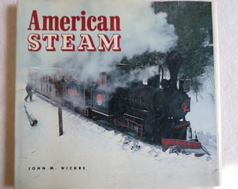 "American Train Book - ""American Steam"" by John M. Wickre"