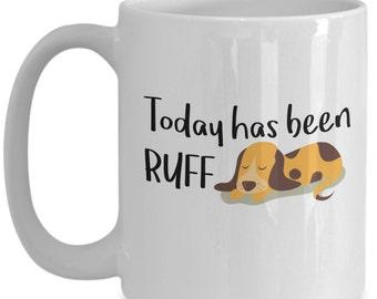 Mornings Are Ruff 15 oz. Ceramic Mug, Dog Lover Mug, Novelty Dog Lover Mug, Funny Dog Mug, Uplifting Mug