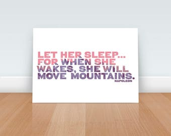 Let her sleep for when she wakes she will move mountains, Nursery Decor, Baby Girl Print, New Baby, Baby Shower Gift, Art Print, Quote print