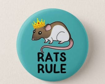 Rats Rule -  Badge or Fridge Magnet - Rat lovers - Rodents - Pets