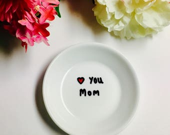 MOM RING DISH, Love You Mom Ring Dish, Gift For Mom, Mothers Day Gift, Mother of the Bride, Mom Ring holder, Trinket Dish, Hand Painted