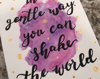 In a Gentle Way You Can Shake the World Quote Watercolor Miniprint