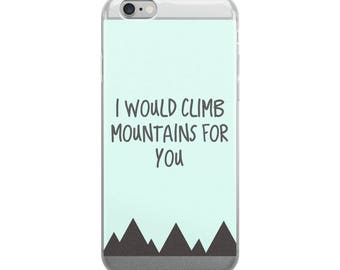 iPhone Case - I Would Climb Mountains For You by BREMKIE