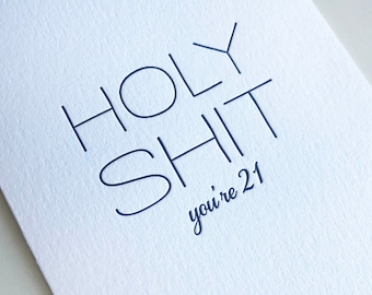 Letterpress Birthday card - Holy S--t You're 21 - mature/funny