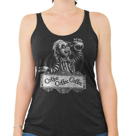 Beetlejuice Shirt - Womens Beetle Juice T-Shirt - Beetlejuice Drinking Coffee - Womens Tank Top- Coffee Lover Shirt - Womens Coffee Tank Top