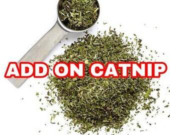 ADD ON CATNIP- For more catnip