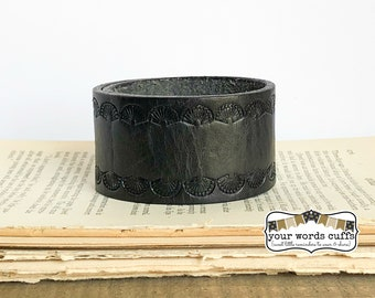 your words cuffs - custom hand stamped leather belt bracelet - personalized with your words - black tooled shell border - leather cuff