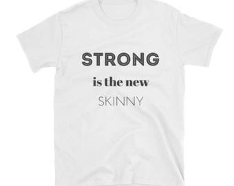 STRONG is the new skinny gym shirt