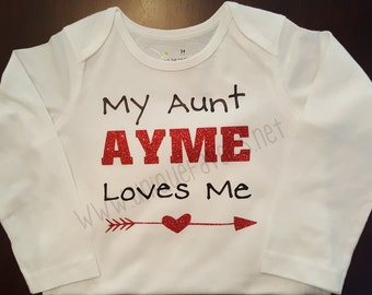My Aunt loves me custom design for Babies! Glitter and other finishes available! Uncle also available. Personalized with name FREE!
