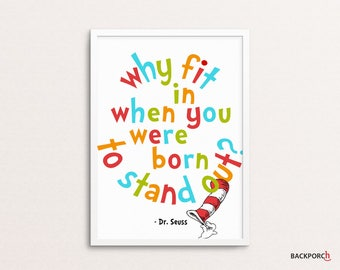 Dr. Seuss Print, Why fit in when you were born to stand out, 8x10 Typography Art, Integrity, Colorful Art, Children's Poster, Home Decor