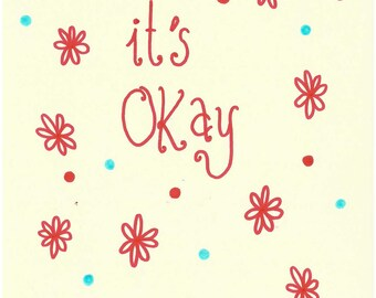 It's Okay | A5 Original Drawing | Super Cute Heart Warming Illustration Gift