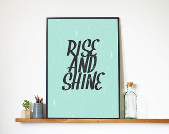 """Art Typography """"Rise and Shine Print, Art Work and Inspirational Quote, Motivational Digital Download Posters Art Prints for Home Decor"""