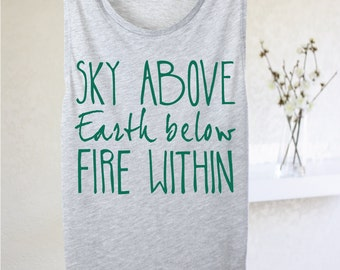Tank Tops With Sayings - Sky Above Earth Below Fire Within - Inspirational Quote Tank - Women's Graphic Tank - Yoga Tank - Yoga Top