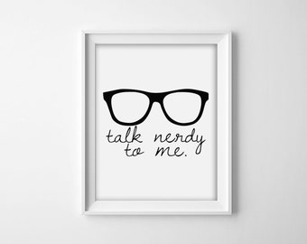 Talk Nerdy to me, Typography Print, Silly Poster, Home Decor, Bedroom Art, Dorm Room Print, Black and White Art, 8x10 Digital Print