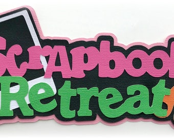 Scrapbook retreat title scrapbooking girls weekend premade paper piecing 3d die cut by my tear bears kira