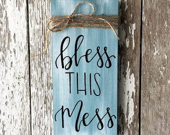 Bless This Mess Custom Distressed Wood Sign