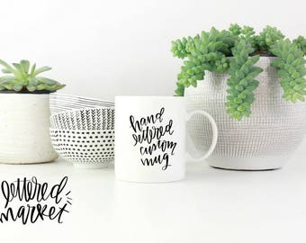 Hand Lettered Custom Mug With Your One Word for 2018