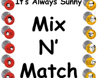 "MIX N' MATCH It's Always Sunny 1"" Pinback Button Set of 6"