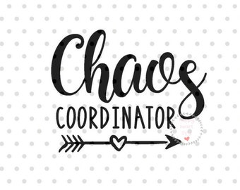 Chaos coordinator SVG, Mom life svg, dxf and png instant download, Momlife SVG for Cricut and Silhouette