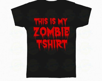 """Zombie T-Shirt Halloween """"This is my zombie t shirt"""""""