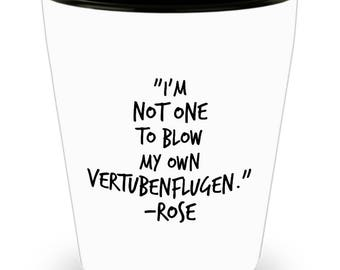 Funny Golden Girls Rose Quote Shot Glass