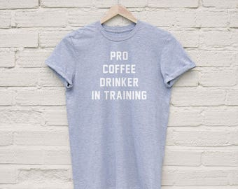 Pro Coffee Drinker Shirt