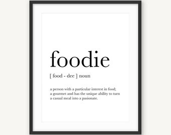 Foodie Poster, Gift for Cook, Kitchen Decor, Foodie Wall Prints, Gift for Chef, Foodie Wall Art, Foodie Definition, Kitchen Printable,