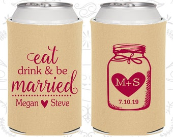 Wedding Coolies, Mason Jar, Eat Drink and Be Married, Personalized Coolies, Custom Beer Coolies, Wedding Favors (C15)