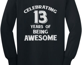 13 Years Of Being Awesome! 13 Year Old Birthday Youth Kids Long Sleeve T-Shirt
