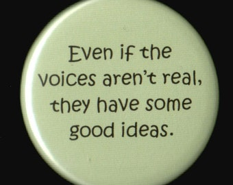 Voices Aren't Real Button