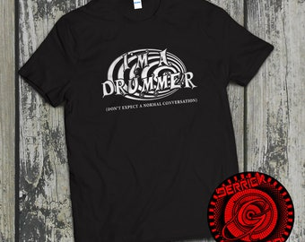 Funny Drums Shirt, I'm a Drummer Don't Expect A Normal Conversation, Perfect Gift T-shirt for Drum loving musicians, drumming