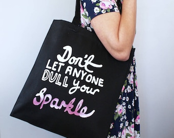 Never let anyone dull your sparkle Shopper Bag- Don't Let Anyone Dull Your Sparkle