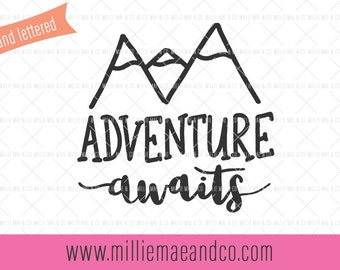 Adventure Awaits SVG, Mountains Quote svg, SVG for Cricut, Adventures SVG, Sublimation Design, Hand Lettered Design, Vector Clip Art