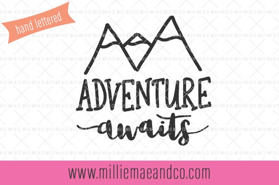 Adventure Awaits Svg Mountains Quote Svg Svg For Cricut