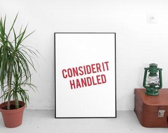 "Office decor wall art, ""CONSIDER IT HANDLED"" Modern Wall Art, Wall Print, Poster Art, Home Decor, Printable Art, Calligraphy Print"