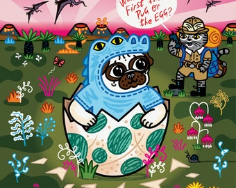 What Came First The Pug Or The Egg? - Pug and Cat - Signed  - children's art poster print by Oliver Lake